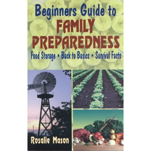 Beginners Guide to Family Preparedness: Food Storage, Back to Basics, Survival Facts