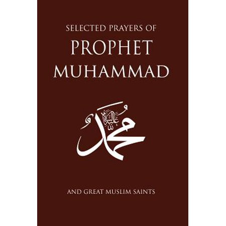 Selected Prayers of Prophet Muhammad : And Great Muslim -