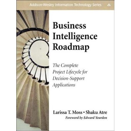 Business Intelligence Roadmap: The Complete Project Lifecycle for Decision-Support Applications -