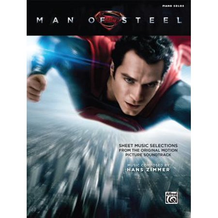 Man of Steel -- Sheet Music Selections from the Original Motion Picture Soundtrack : Piano (Legend Of Zelda Main Theme Sheet Music)