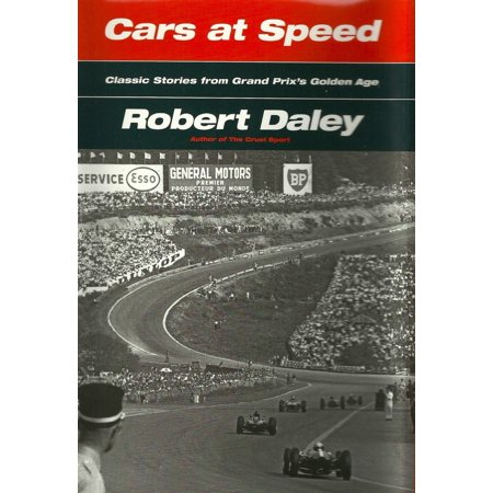 CARS AT SPEED: Classic Stories from Grand Prix's Golden Age By Robert Daley - eBook
