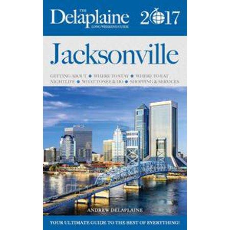 JACKSONVILLE - The Delaplaine 2017 Long Weekend Guide - eBook - Halloween Jacksonville 2017