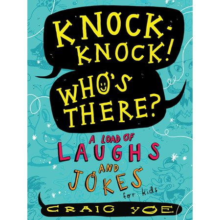 Knock-Knock! Who's There? : A Load of Laughs and Jokes for