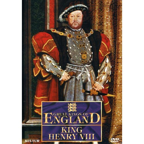 Great Kings Of England: King Henry VIII
