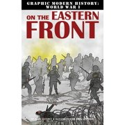 Graphic Modern History: World War I (Crabtree): On the Eastern Front (Hardcover)