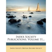 Index Society Publications, Volume 11...