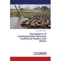 Perceptions of Communication Between Traditional Healers and Clients