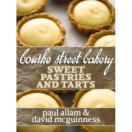 Bourke Street Bakery: Sweet Pastries and Tarts -