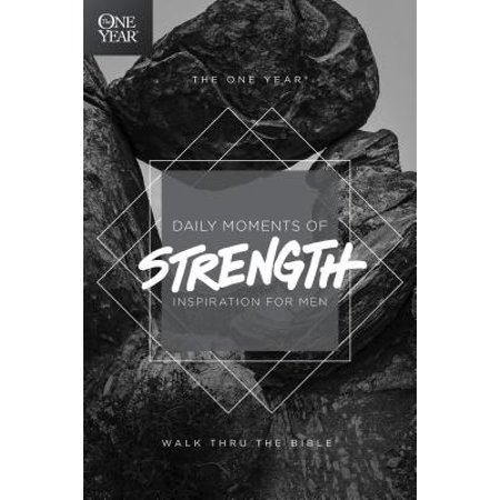 The One Year Daily Moments of Strength : Inspiration for Men