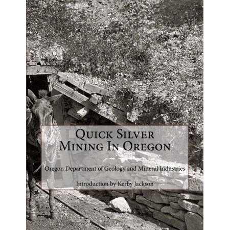 Quick Silver Mining In Oregon