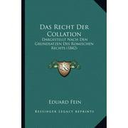 Das Recht Der Collation : Dargestellt Nach Den Grundsatzen Des Romischen Rechts (1842)
