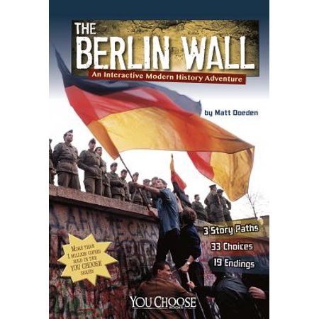 The Berlin Wall : An Interactive Modern History (The Amazing Adventures Of Wally And The Worm)