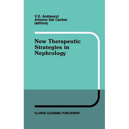 New Therapeutic Strategies In Nephrology  Proceedings Of The 3Rd International Meeting On Current Therapy In Nephrology Sorrento  Italy  May 27 30  19
