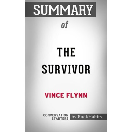 Summary of The Survivor (A Mitch Rapp Novel) by Vince Flynn | Conversation Starters - (Vince Flynn Best Sellers)