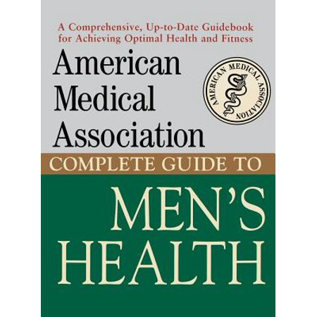 American Medical Association Complete Guide to Men's Health (Mens Health Magazine)