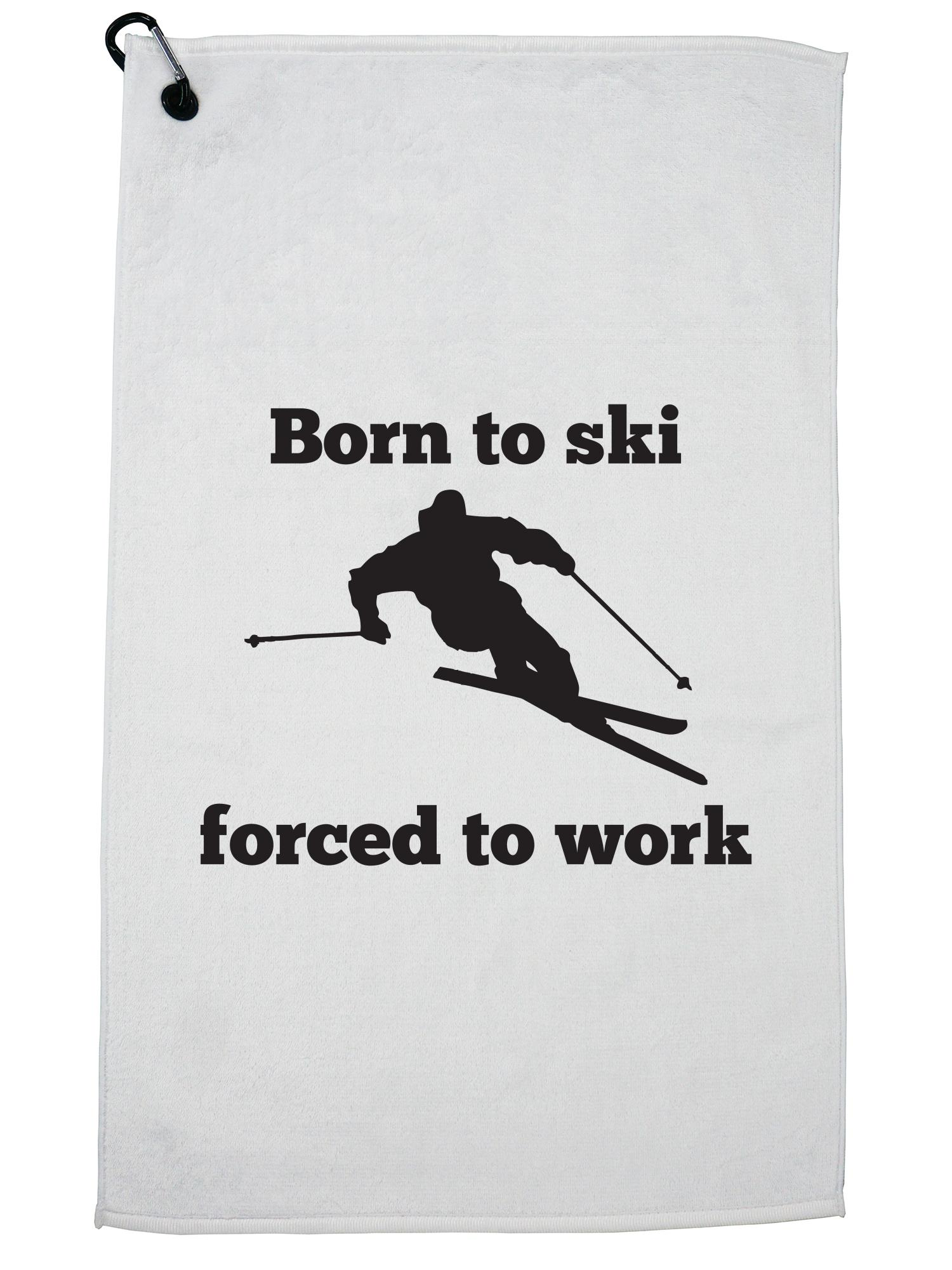 Born To Ski Forced To Work Skiing Graphic Golf Towel with Carabiner Clip by Hollywood Thread