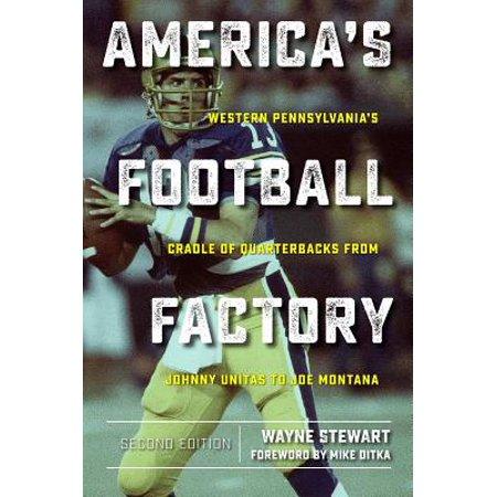 America's Football Factory : Western Pennsylvania's Cradle of Quarterbacks from Johnny Unitas to Joe Montana - Johnny Football Halloween Date