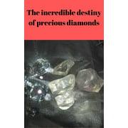 The incredible destiny of precious diamonds - eBook