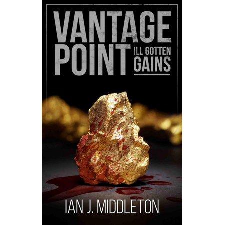 Vantage Point - Ill-Gotten Gains - eBook