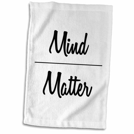3dRose MIND OVER MATTER - Towel, 15 by 22-inch