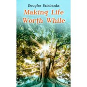 Making Life Worth While - eBook