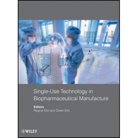 Single Use Technology In Biopharmaceutical Manufacture