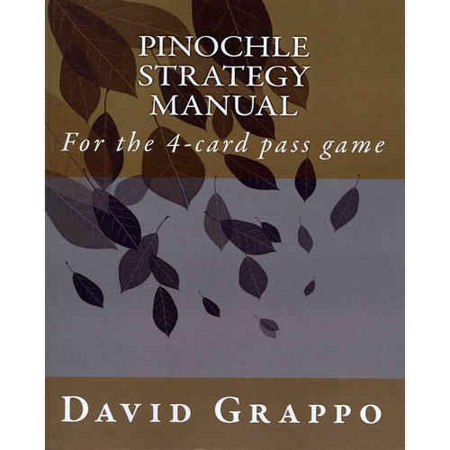 Pinochle Strategy Manual: For the 4-Card Pass Game