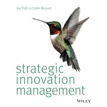 Strategic Innovation Management. Joe Tidd, John (Discuss The Global Issues In Strategic Management)