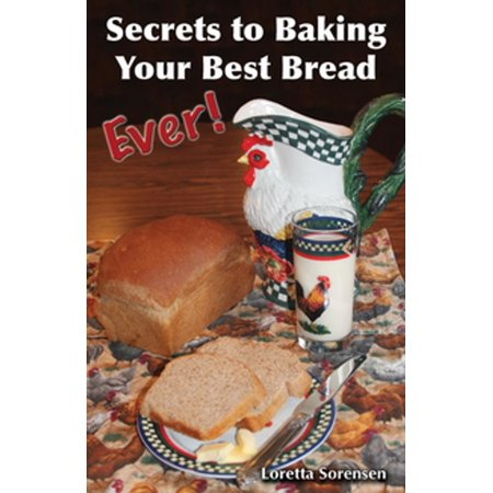 Secrets to Baking Your Best Bread Ever - eBook