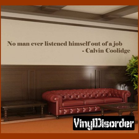 No man ever listened himself out of a job calvin coolidge Wall Quote M