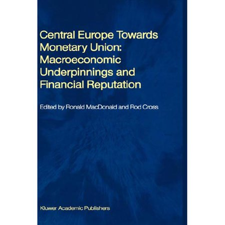 Central Europe Towards Monetary Union: Macroeconomic Underpinnings and Financial Reputation by