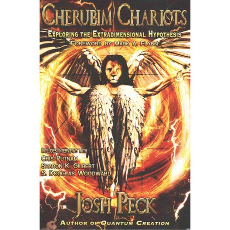 Cherubim Chariots  Exploring The Extradimensional Hypothesis  Extradimensional Vehicles  Ancient Nephilim Techonogy  And Interstellar Prophecies Revealed