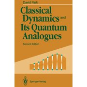 Classical Dynamics and Its Quantum Analogues (Paperback)