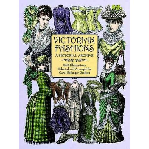 Victorian Fashions: A Pictorial Archive