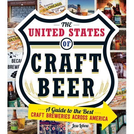 The United States Of Craft Beer : A Guide to the Best Craft Breweries Across (Best Beers By State)