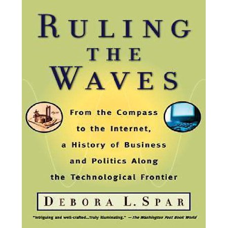 Ruling The Waves  Cycles Of Discovery  Chaos  And Wealth From The Compass To The Internet
