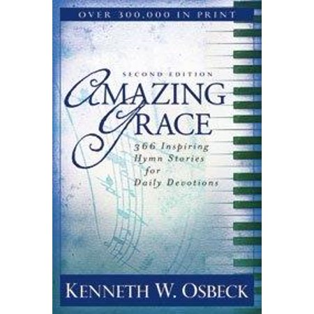 Amazing Grace : 366 Inspiring Hymn Stories for Daily