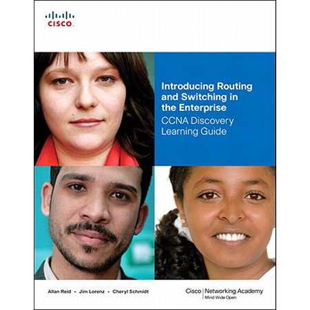 Introducing Routing and Switching in the Enterprise, CCNA Discovery Learning Guide -
