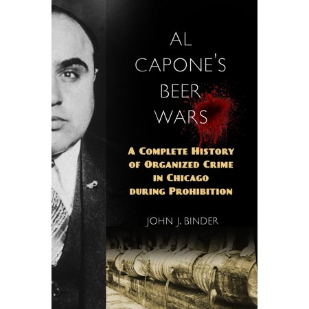 Al Capone's Beer Wars : A Complete History of Organized Crime in Chicago during Prohibition - Al Capone Costume Ideas
