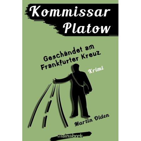 Kommissar Platow, Band 9: Geschändet am Frankfurter Kreuz - eBook