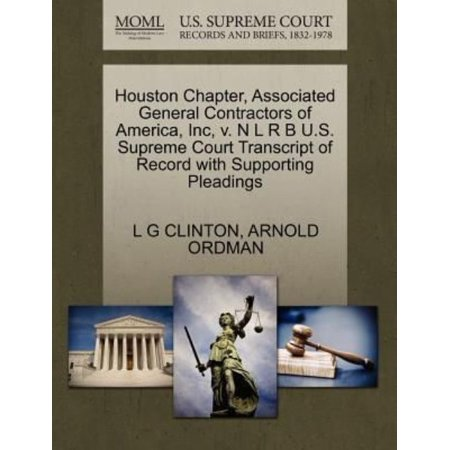 Houston Chapter  Associated General Contractors Of America  Inc  V  N L R B U S  Supreme Court Transcript Of Record With Supporting Pleadings