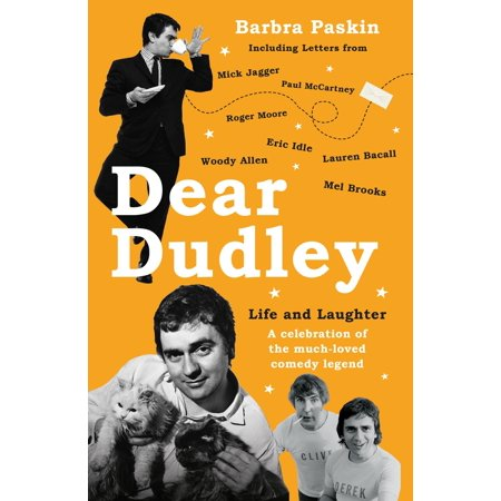 Dear Dudley: Life and Laughter : A Celebration of the Much-Loved Comedy