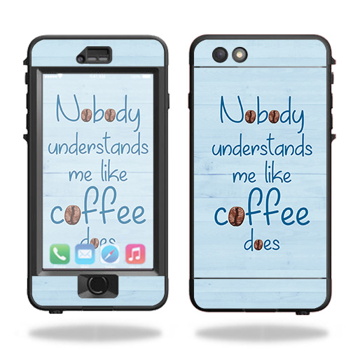 Skin For Lifeproof Nuud iPhone 6s Plus Case – Coffee Understands Me | MightySkins Protective, Durable, and Unique Vinyl Decal wrap cover | Easy To Apply, Remove, and Change Styles | Made in the USA