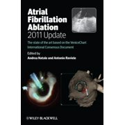 Atrial Fibrillation Ablation, 2011 Update: The State of the Art based on the VeniceChart International Consensus Document