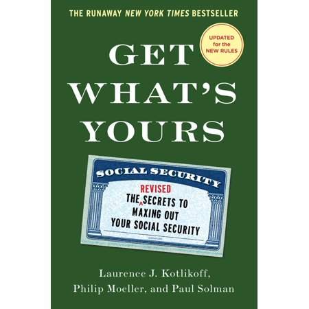Get What's Yours - Revised & Updated : The Secrets to Maxing Out Your Social