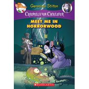 Geronimo Stilton: Creepella Von Cacklefur: Creepella Von Cacklefur #2: Meet Me in Horrorwood: A Geronimo Stilton Adventure (Paperback)