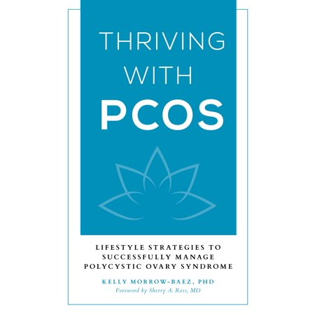 Thriving with Pcos : Lifestyle Strategies to Successfully Manage Polycystic Ovary Syndrome