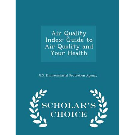 Air Quality Index : Guide to Air Quality and Your Health - Scholar's Choice Edition Injen Replacement Air