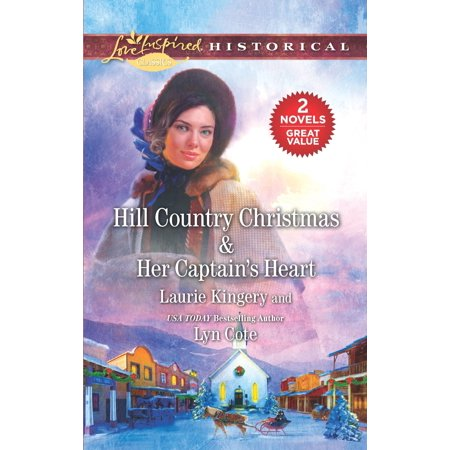Christmas Hills - Hill Country Christmas & Her Captain's Heart : Hill Country Christmas\Her Captain's Heart