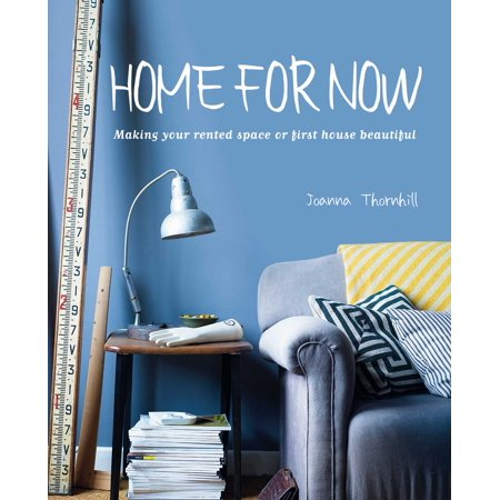 Home For Now   Making Your Rented Space Or First House Beautiful